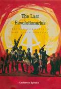 Last Revolutionaries German Communists and Their Century