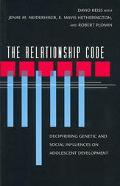Relationship Code Deciphering Genetic and Social Influences on Adolescent Development