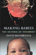 Making Babies The Science of Pregnancy