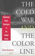 Cold War and the Color Line American Race Relations in the Global Arena