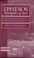 Ephesos Metropolis of Asia, an Interdisciplinary Approach to Its Archaeology, Religion, and ...