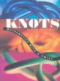 Knots Mathematics With a Twist