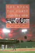 Rock, the Curse, and the Hub A Random History of Boston Sports