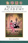 Alienated Academy Culture and Politics in Republican China, 1919-1937