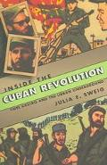 Inside the Cuban Revolution Fidel Castro and the Urban Underground
