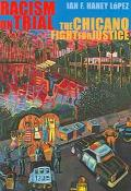 Racism on Trial The Chicano Fight for Justice