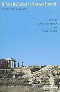 Urban Religion in Roman Corinth Interdisciplinary Approaches