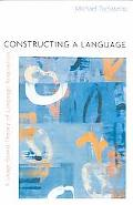 Constructing a Language A Usage-Based Theory of Language Acquisition
