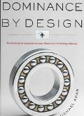 Dominance by Design Technological Imperatives And America's Civilizing Mission,