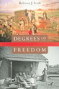 Degrees Of Freedom Louisiana And Cuba After Slavery