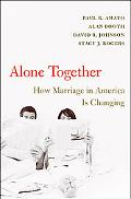 Alone Together How Marriage in America Is Changing