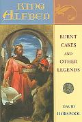 King Alfred Burnt Cakes And Other Legends