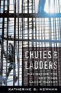 Chutes and Ladders Navigating the Low-wage Labor Market