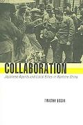 Collaboration Japanese Agents and Local Elites in Wartime China