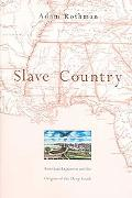 Slave Country American Expansion and the Origins of the Deep South