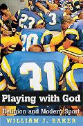 Playing With God Religion and Modern Sport