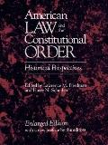 American Law and the Constitutional Order Historical Perspectives