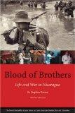Blood of Brothers: Life and War in Nicaragua, With New Afterword (Series on Latin American S...