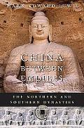 China between Empires The Northern and Southern Dynasties