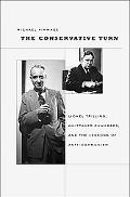 The Conservative Turn: Lionel Trilling, Whittaker Chambers, and the Lessons of Anti-Communism