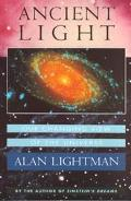 Ancient Light Our Changing View of the Universe
