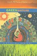 Green Sisters: A Spiritual Ecology