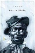 Jim Crow, American: Selected Songs and Plays (The John Harvard Library)