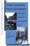 One Country, Two Societies: Rural-Urban Inequality in Contemporary China (Harvard Contempora...