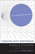 Thinking with Whitehead : A Free and Wild Creation of Concepts