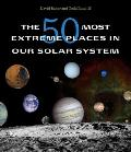 50 Most Extreme Places in Our Solar System
