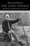 Long Voyage : Selected Letters of Malcolm Cowley, 1915-1987