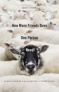 How Many Friends Does One Person Need?: Dunbars Number and Other Evolutionary Quirks