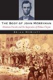 The Body of John Merryman: Abraham Lincoln and the Suspension of Habeas Corpus