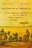 The Creation of Inequality: How Our Prehistoric Ancestors Set the Stage for Monarchy, Slaver...