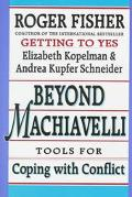 Beyond Machiavelli Tools for Coping With Conflict