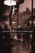 Literature in the First Media Age : Britain Between the Wars
