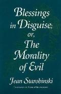 Blessings in Disguise; Or, the Morality of Evil
