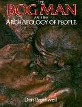 Bog Man and the Archaeology of People