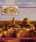 City of the Great King Jerusalem from David to the Present