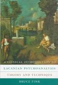 Clinical Introduction to Lacanian Psychoanalysis Theory and Technique