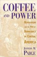 Coffee and Power Revolution and the Rise of Democracy in Central America
