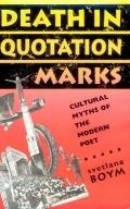 Death in Quotation Marks Cultural Myths of the Modern Poet