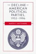 The Decline of American Political Parties: 1952-1996