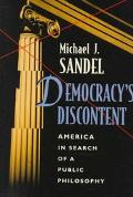 Democracy's Discontent America in Search of a Public Philosophy