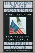Dissent of the Governed A Meditation on Law, Religion, and Loyalty
