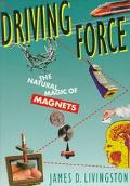 Driving Force The Natural Magic of Magnets