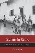 Indians in Kenya : The Politics of Diaspora