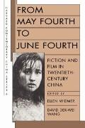 From May Fourth to June Fourth Fiction and Film in Twentieth-Century China