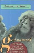 Good Natured The Origins of Right and Wrong in Humans and Other Animals