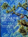 High Frontier: Exploring the Tropical Rainforest Canopy - Mark W. Moffett - Hardcover
